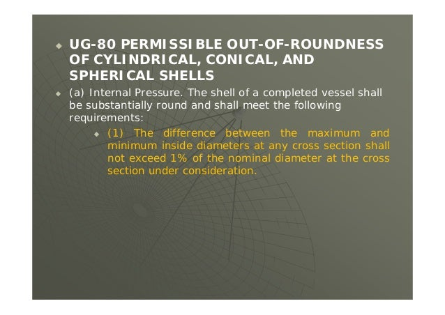 Reminder  All of the conditions of UG-20(f) must be met to take this exemption from impact testing.