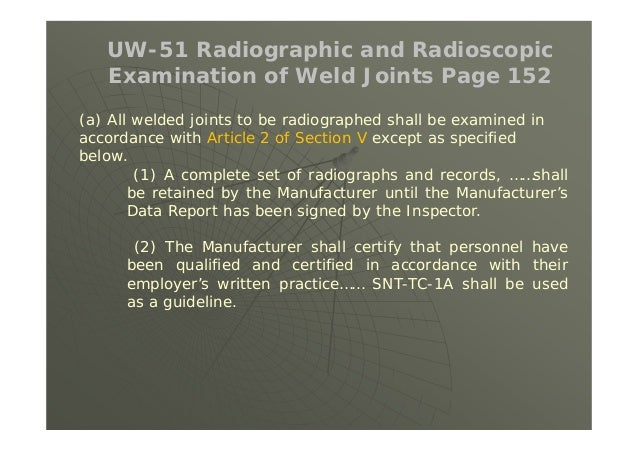 (2) For each increment of weld to be examined, a sufficient number of spot radiographs shall be taken to examine the weldi...