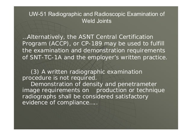 (2) For an increment of weld to be examined, a sufficient number of spot radiographs shall be taken to examine the welding...