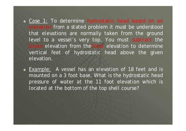 The pressure in the vessel shall be gradually increased: to not more than one-half of the test pressure; thereafter, the t...