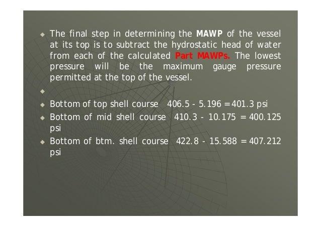 1. Hydrostatic Test a. b. c. Min. gage range 1.5 x 332.295 = 498.4 ( 500 psi ) Max. gage range 4 x 332.295 = 1329.18 ( 100...