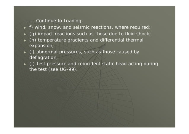 ……….Continue to Loading  f) wind, snow, and seismic reactions, where required;  (g) impact reactions such as those due t...