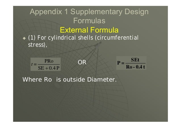 Appendix 1 Supplementary Design Formulas External Formula  (1) For cylindrical shells (circumferential stress), OR Where ...