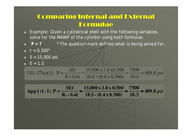 Comparing Internal and External Formulae  Example: Given a cylindrical shell with the following variables, solve for the ...