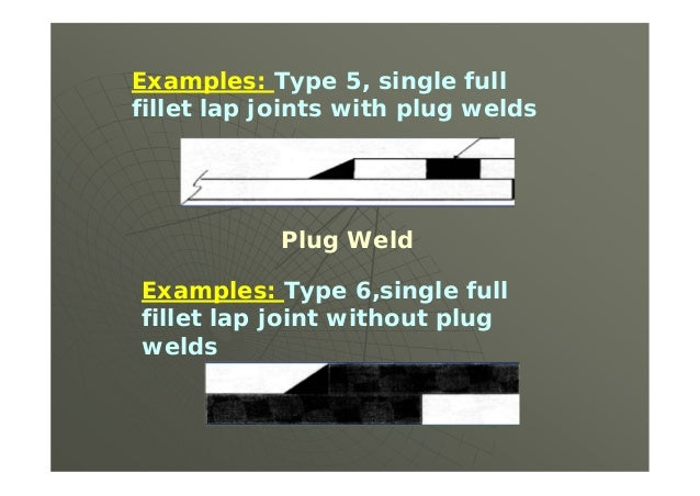 (3) all butt welds in the shell and heads of unfired steam boilers ………Steam Boilers are NOT on the Exam. (4) all butt weld...