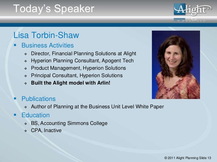 Today's SpeakerLisa Torbin-Shaw Business Activities      Director, Financial Planning Solutions at Alight      Hyperion...