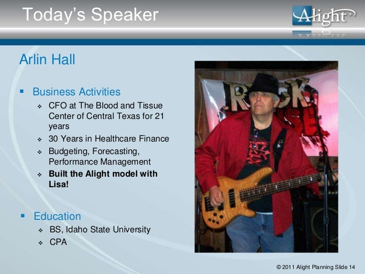 Today's SpeakerArlin Hall Business Activities       CFO at The Blood and Tissue        Center of Central Texas for 21   ...