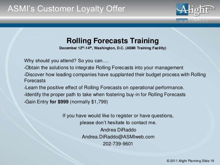 ASMI's Customer Loyalty Offer                       Rolling Forecasts Training                   December 12th-14th, Washi...