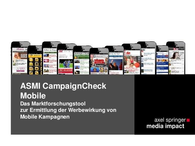 ASMI CampaignCheck Mobile Das Marktforschungstool zur Ermittlung der Werbewirkung von Mobile Kampagnen