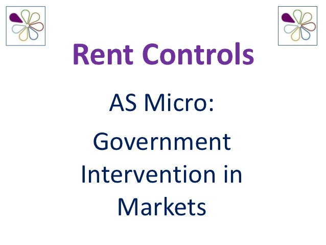 Rent Controls   AS Micro: GovernmentIntervention in   Markets