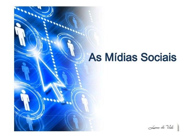 A MídiA Mídi S i iS i iAs MídiasAs Mídias SociaisSociais