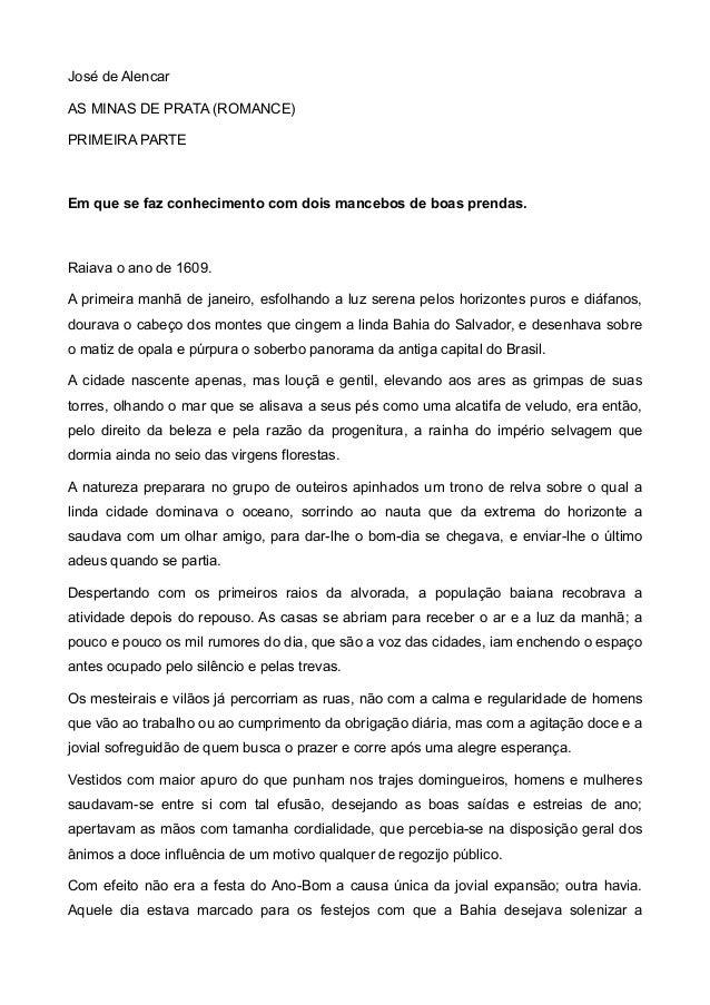 José de Alencar AS MINAS DE PRATA (ROMANCE) PRIMEIRA PARTE Em que se faz conhecimento com dois mancebos de boas prendas. R...