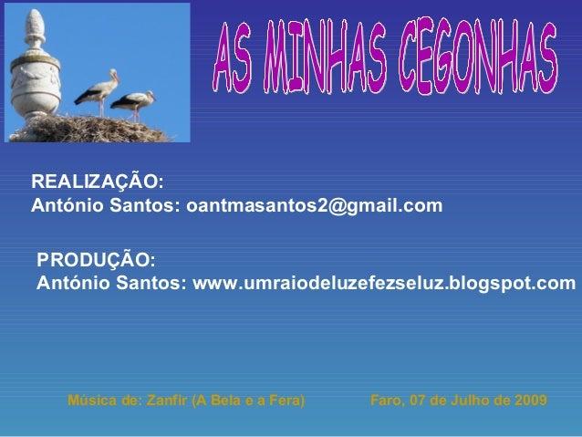 REALIZAÇÃO:  António Santos: oantmasantos2@gmail.com  PRODUÇÃO:  António Santos: www.umraiodeluzefezseluz.blogspot.com  Mú...
