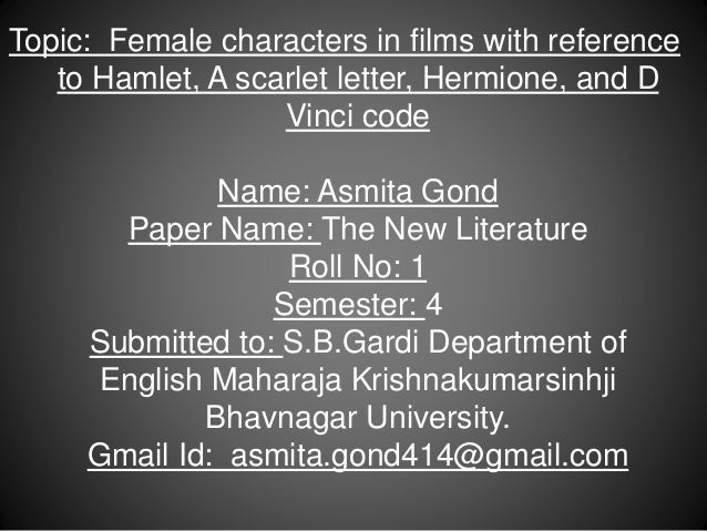 Female Characters in films with reference to Hamlet A scarlet letter…