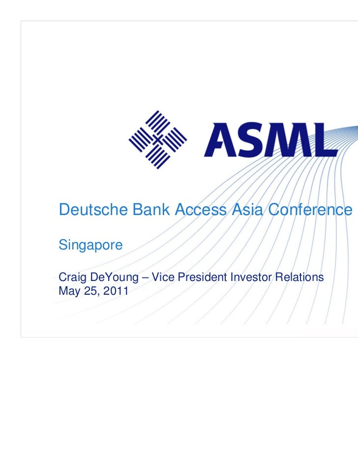 Deutsche Bank Access Asia ConferenceSingaporeCraig DeYoung – Vice President Investor RelationsMay 25, 2011     / Slide 1