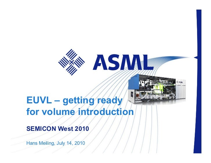 EUVL – getting readyfor volume introductionSEMICON West 2010Hans Meiling, July 14, Slide 1 | public                       ...