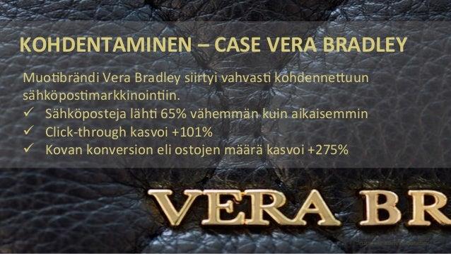 KOHDENTAMINEN  –  CASE  VERA  BRADLEY    ...