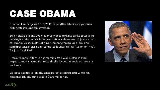 CASE OBAMA    Obaman  kampanjassa  2010-‐2012  keskityWin  lahjoituspyynnöissä   erityisesN  sähköposNn  ...
