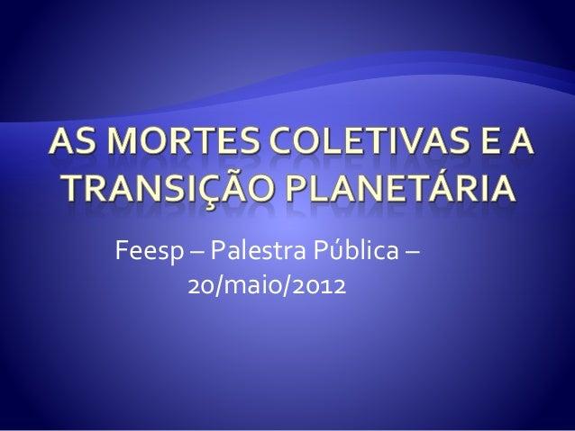 As Mortes Coletivas E A Transicao Planetaria