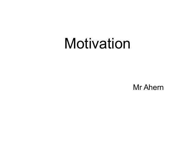 Motivation Mr Ahern
