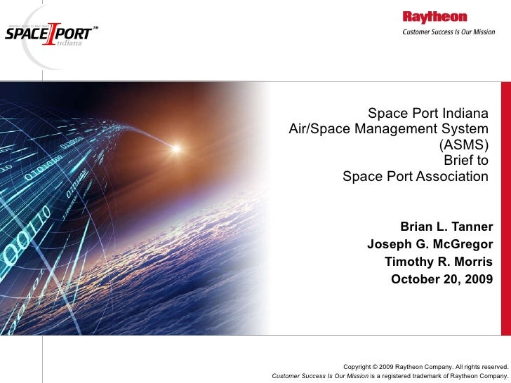 Space Port Indiana Air/Space Management System (ASMS) Brief to Space Port Association Brian L. Tanner Joseph G. McGregor T...