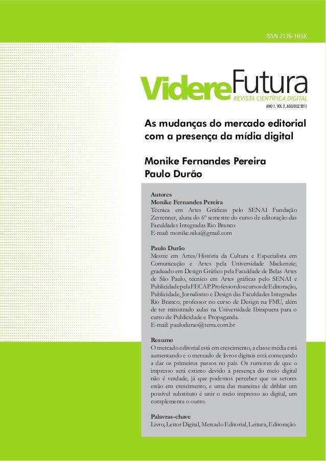 ISSN 2176-185X Autores Monike Fernandes Pereira Técnica em Artes Gráficas pelo SENAI Fundação Zerrenner, aluna do 6º semes...