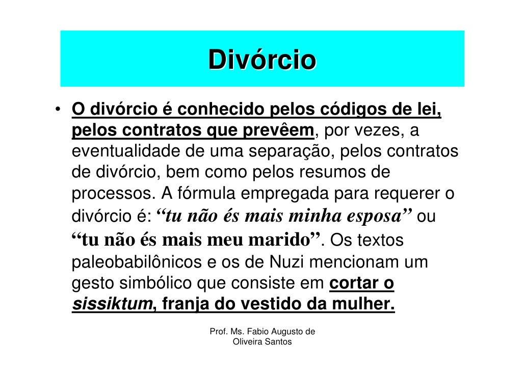 Divórcio • O divórcio é conhecido pelos códigos de lei,   pelos contratos que prevêem, por vezes, a   eventualidade de uma...
