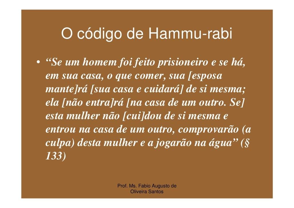 """O código de Hammu-rabi • """"Se um homem foi feito prisioneiro e se há,   em sua casa, o que comer, sua [esposa   mante]rá [s..."""