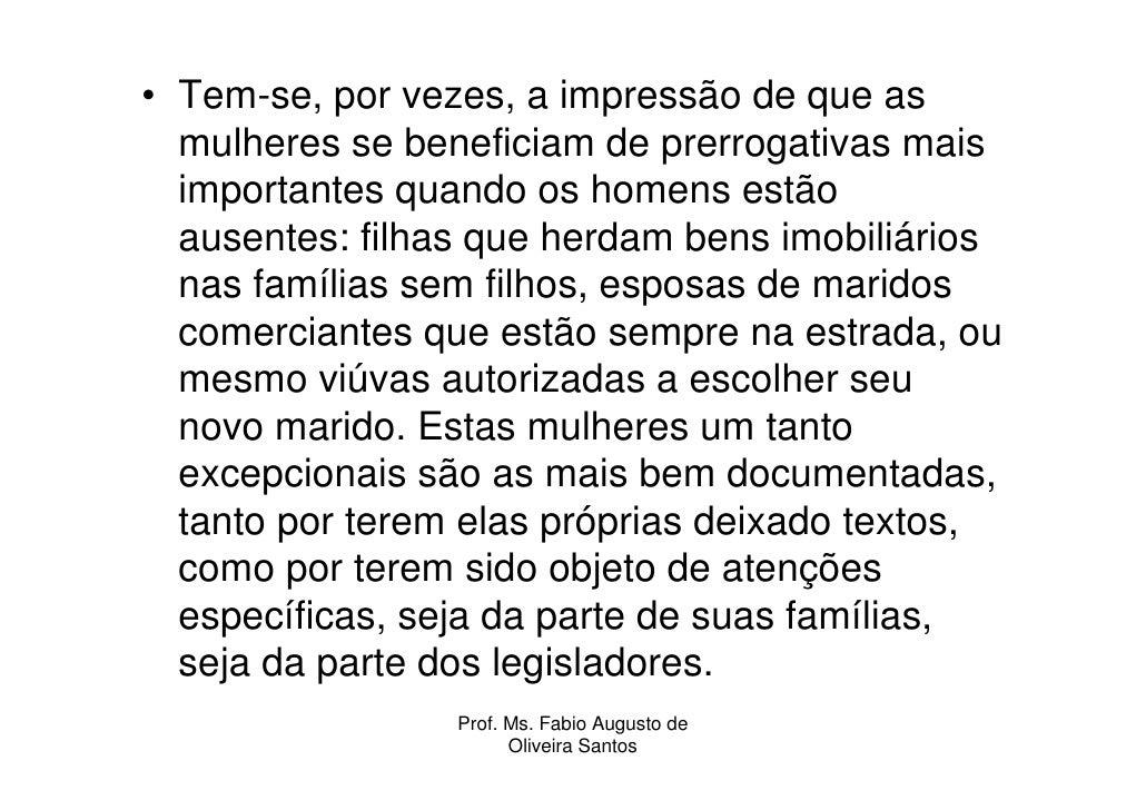 • Tem-se, por vezes, a impressão de que as   mulheres se beneficiam de prerrogativas mais   importantes quando os homens e...