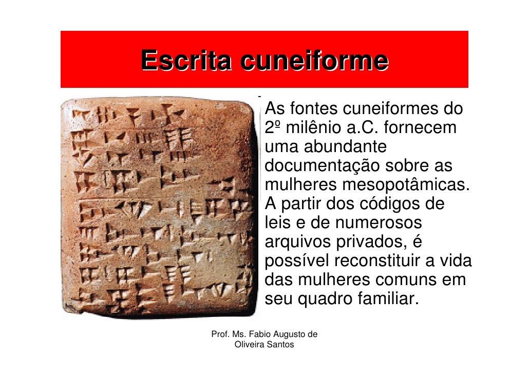 Escrita cuneiforme                   As fontes cuneiformes do                   2º milênio a.C. fornecem                  ...