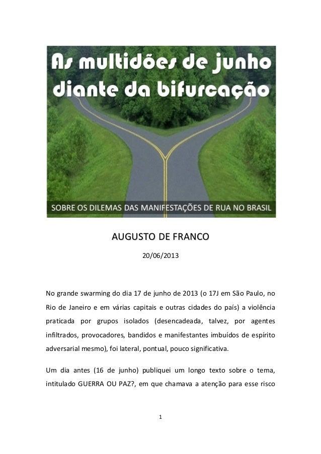 1AAUUGGUUSSTTOO DDEE FFRRAANNCCOO20/06/2013No grande swarming do dia 17 de junho de 2013 (o 17J em São Paulo, noRio de Jan...