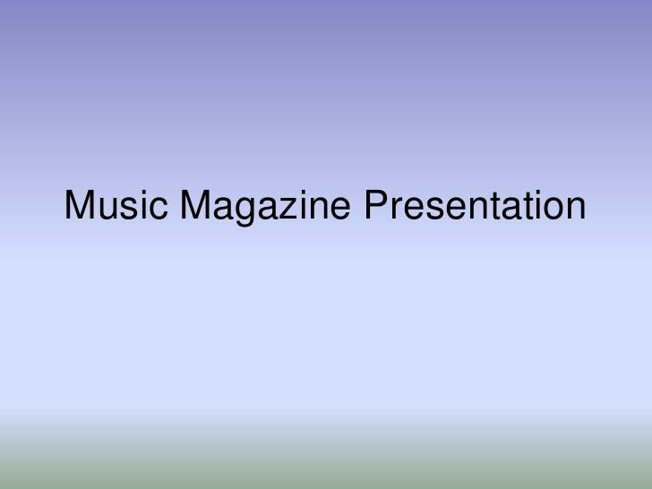 Music Magazine Presentation<br />