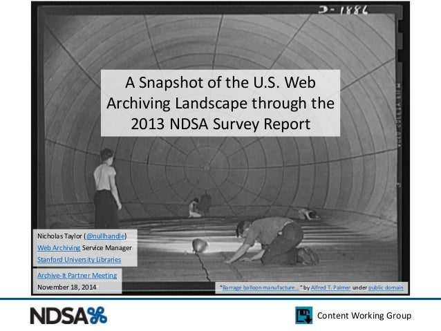 A Snapshot of the U.S. Web  Archiving Landscape through the  2013 NDSA Survey Report  Archive-It Partner Meeting  November...