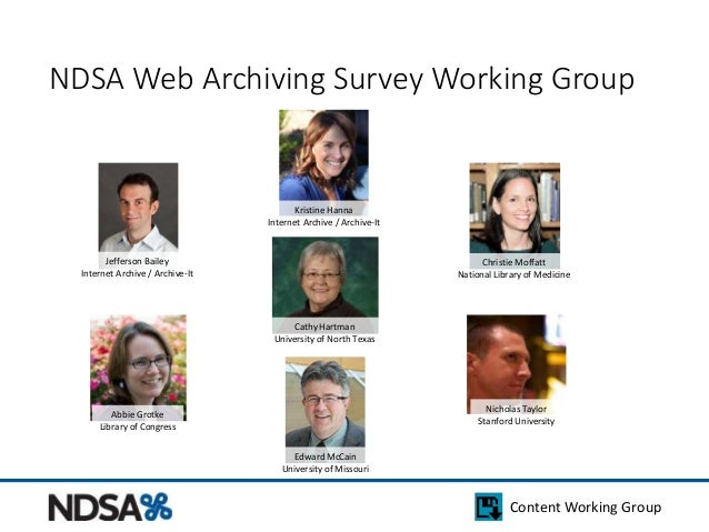 NDSA Web Archiving Survey Working Group  Content Working Group  Jefferson Bailey  Internet Archive / Archive-It  Kristine ...