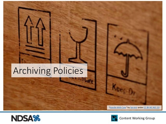 """Content Working Group  Archiving Policies  """"Handle With Care"""" by ServInt under CC BY-NC-ND 2.0"""