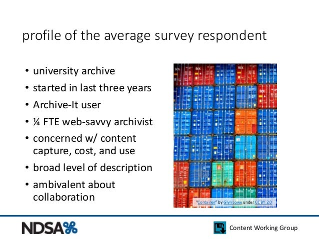profile of the average survey respondent  • university archive  • started in last three years  • Archive-It user  • ¼ FTE ...