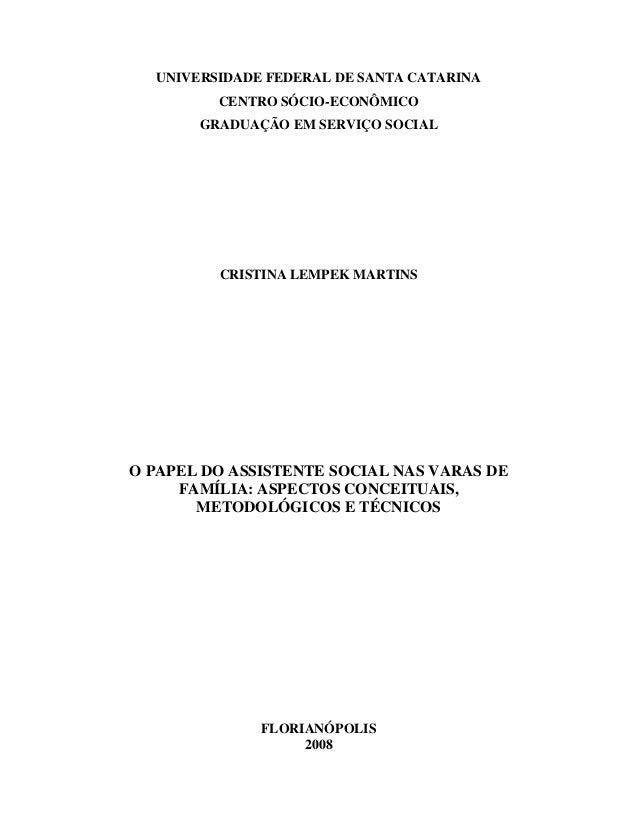 UNIVERSIDADE FEDERAL DE SANTA CATARINACENTRO SÓCIO-ECONÔMICOGRADUAÇÃO EM SERVIÇO SOCIALCRISTINA LEMPEK MARTINSO PAPEL DO A...