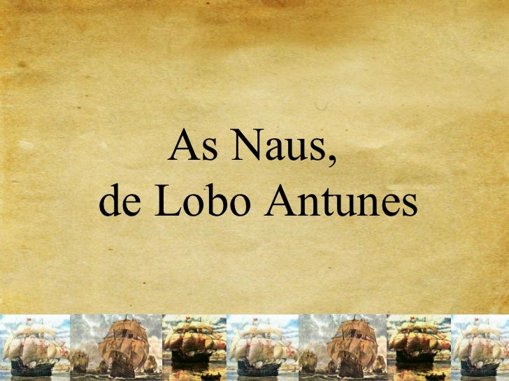 As Naus,de Lobo Antunes