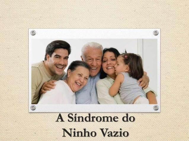 A Síndrome do Ninho Vazio