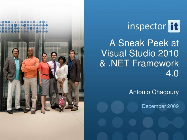 A Sneak Peek at Visual Studio 2010 & .NET Framework 4.0Antonio Chagoury<br />December 2009<br />1<br />