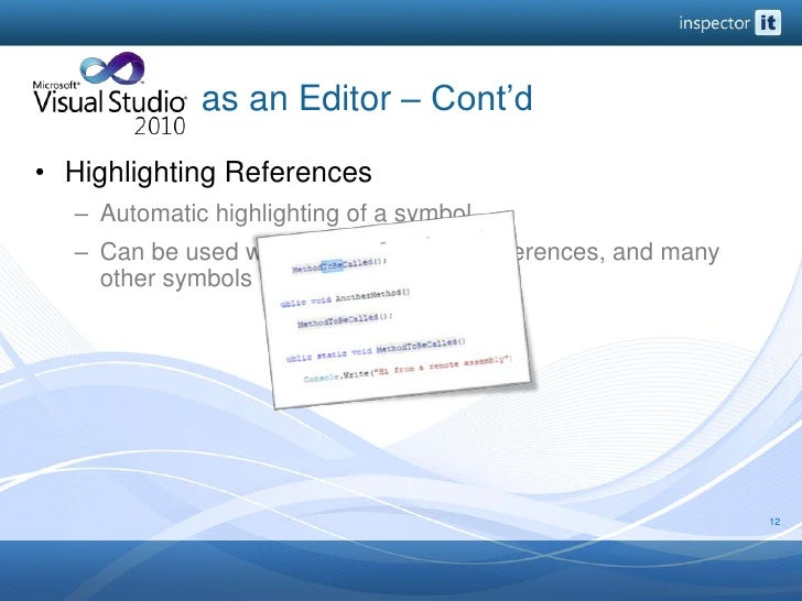 as an Editor – Cont'd<br />Highlighting References<br />Automatic highlighting of a symbol<br />Can be us...
