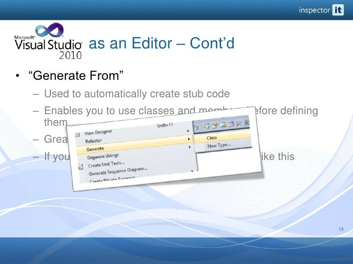 """as an Editor – Cont'd<br />""""Generate From""""<br />Used to automatically create stub code<br />Enables you t..."""