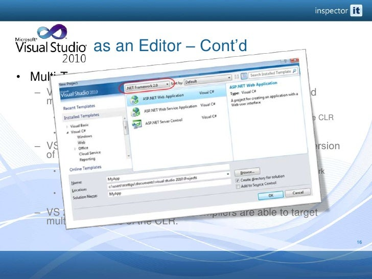 as an Editor – Cont'd<br />Multi-Targeting<br />VS 2008 was the first release of Visual Studio that inclu...