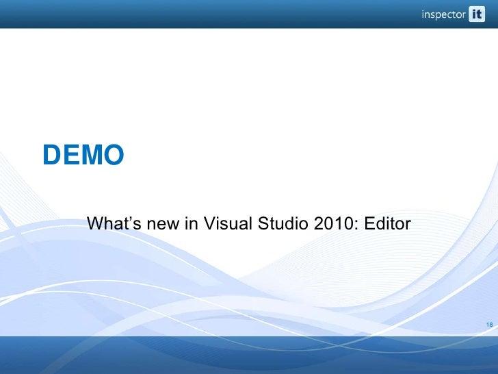 DEMO<br />What's new in Visual Studio 2010: Editor<br />18<br />