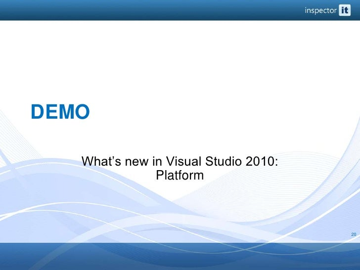 DEMO<br />What's new in Visual Studio 2010: Platform<br />20<br />