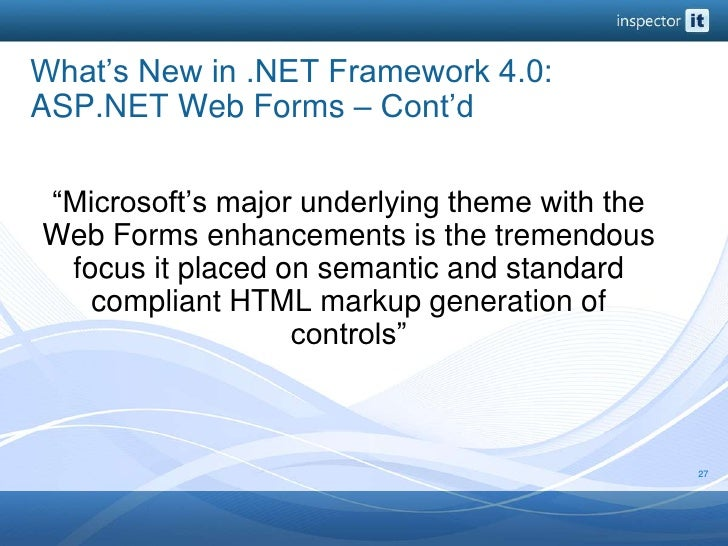 """What's New in .NET Framework 4.0: ASP.NET Web Forms – Cont'd<br />""""Microsoft's major underlying theme with the Web Forms e..."""