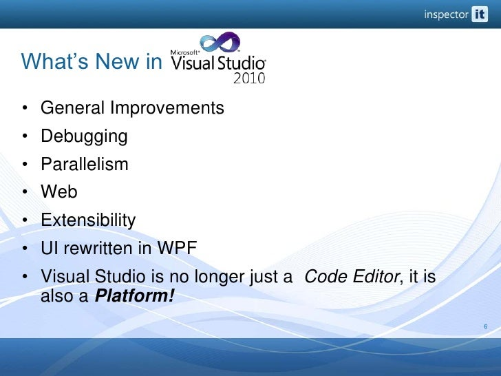 What's New in <br />General Improvements<br />Debugging<br />Parallelism<br />Web<br />Extensibility<br />UI rewritten in ...