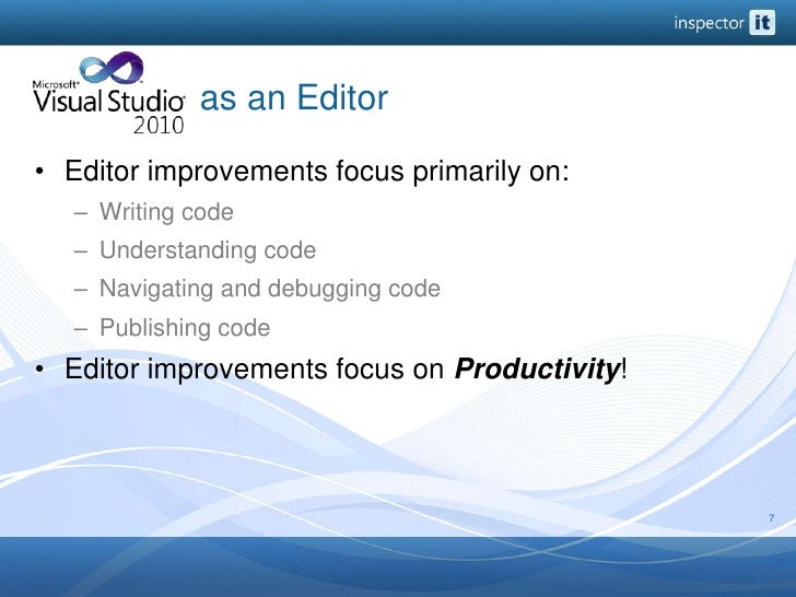 as an Editor<br />Editor improvements focus primarily on:<br />Writing code<br />Understanding code<br />...