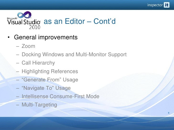 as an Editor – Cont'd<br />General improvements<br />Zoom<br />Docking Windows and Multi-Monitor Support<...