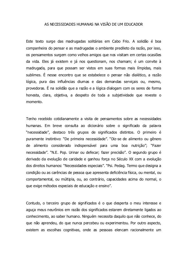 AS NECESSIDADES HUMANAS NA VISÃO DE UM EDUCADOR Este texto surge das madrugadas solitárias em Cabo Frio. A solidão é boa c...